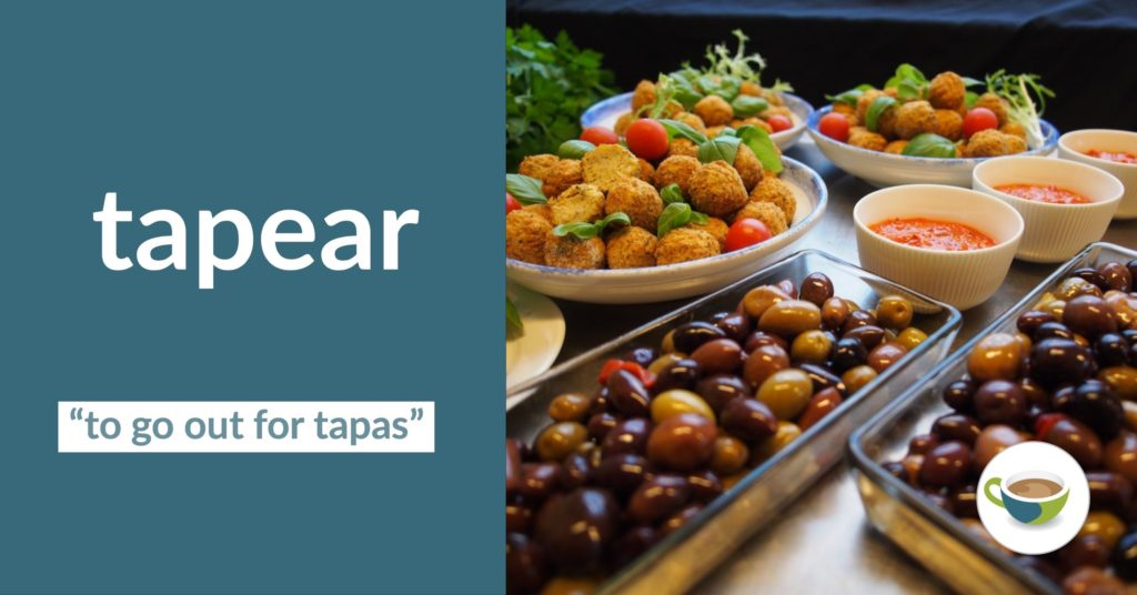 tapear - to go out for tapas